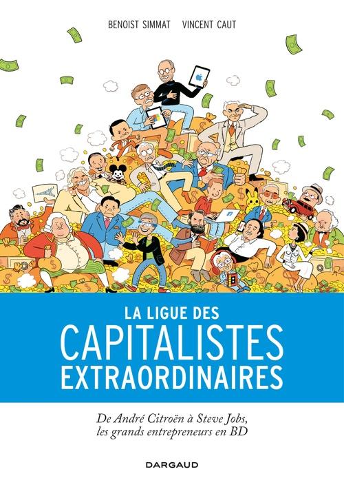 La Ligue des capitalistes extraordinaires  - Benoist Simmat  - Vincent Caut