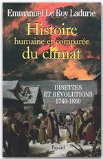 Histoire humaine et comparée du climat t.2 ; disettes et révolutions, 1740-1860