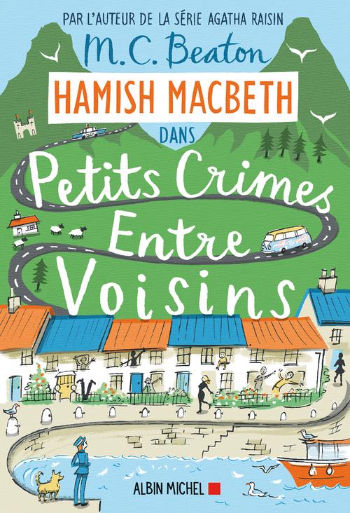 Hamish Macbeth t.9 ; petits crimes entre voisins