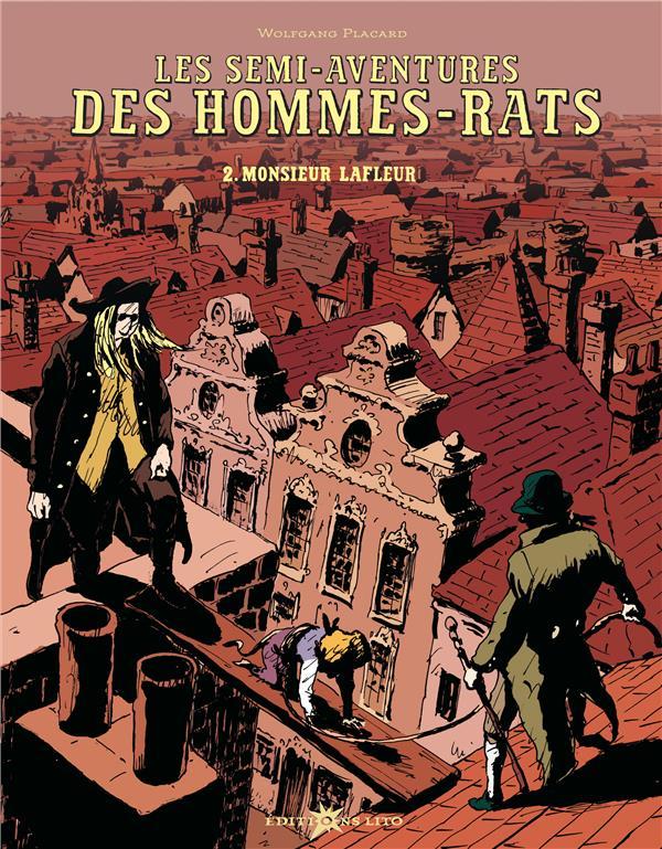 Les semi-aventures des hommes-rats T.2 ; Monsieur Lafleur