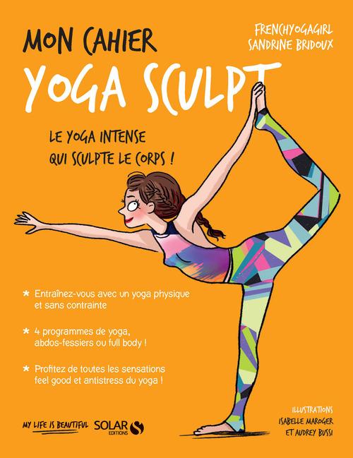 MON CAHIER ; yoga sculpt  - Sandrine BRIDOUX