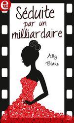 Vente EBooks : Séduite par un milliardaire  - Ally Blake