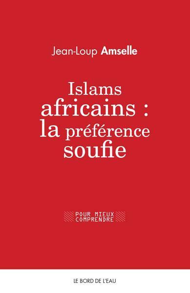 Islams africains : la préférence soufie