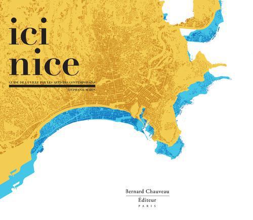 ici Nice ; guide de la ville par des artistes contemporains