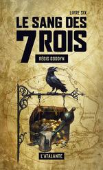 Vente Livre Numérique : Le sang des 7 Rois - Livre six  - Régis Goddyn