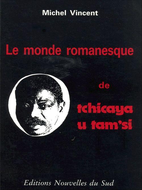 Le monde romanesque de Tchicaya U Tam'si  - Michel Vincent