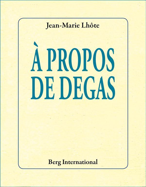 A PROPOS DE DEGAS