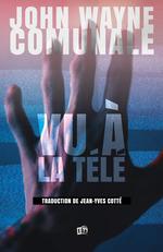 Vu à la télé  - Cotte Jean-Yves - John Wayne Comunale