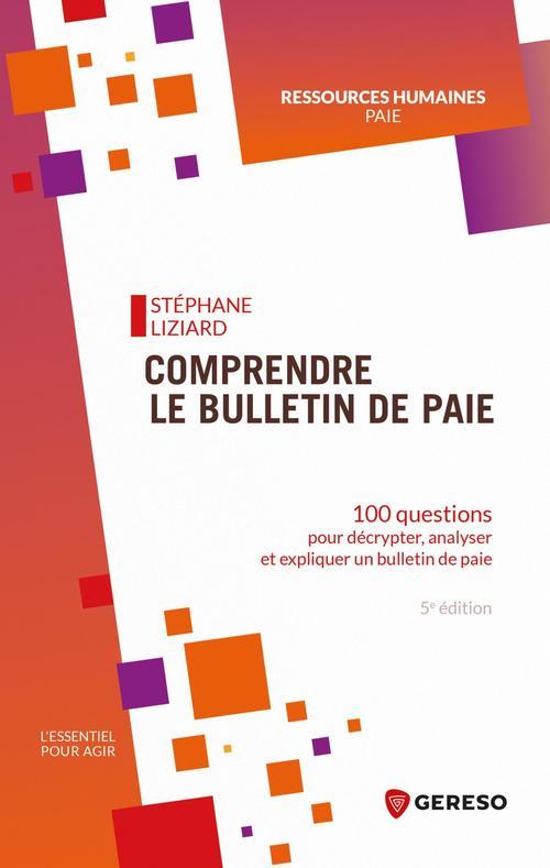 100 questions pour comprendre le bulletin de paie ; décrypter, analyser et expliquer un bulletin de paie