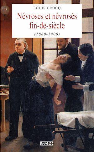 Névroses et névrosés fin de siècle (1880-1900)