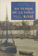 Au temps de la voile dans la rade de Brest