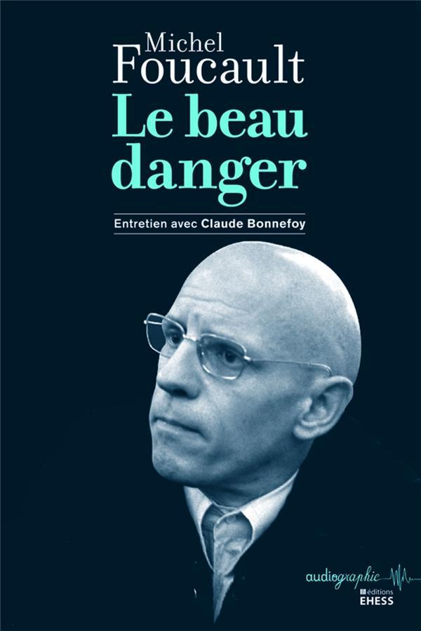 Le beau danger ; un entretien de Michel Foucault avec Claude Bonnefoy, 1968