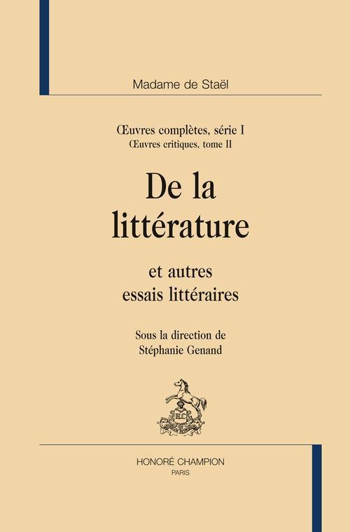 Oeuvres complètes série 1 ; oeuvres critiques t.2 ; de la littérature et autres essais littéraires