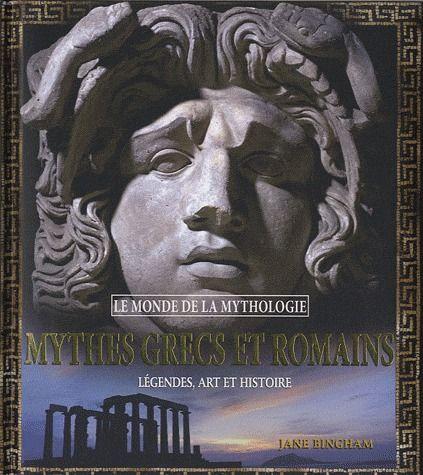 Mythes Grecs Et Romains ; Legendes, Art Et Histoire