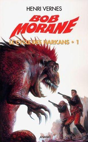 Bob Morane - le cycle des Harkans T.1