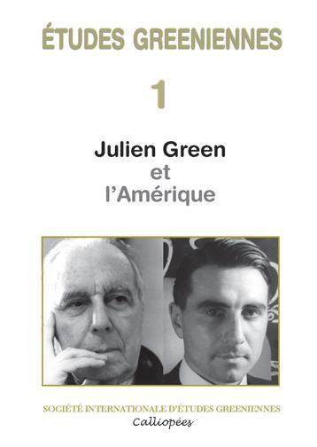 ETUDES GREENIENNES T.1 ; Julien Green et l'Amérique