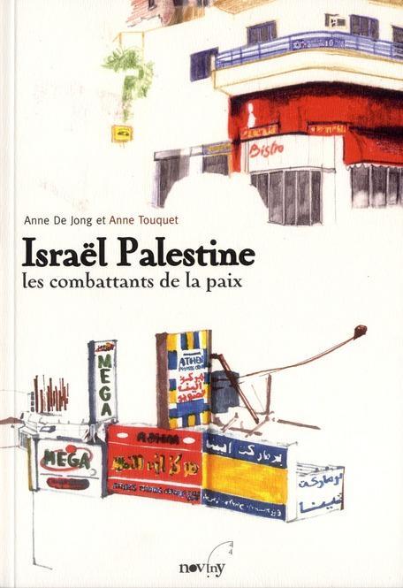 Israël-Palestine les combattants de la paix