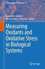 Measuring Oxidants and Oxidative Stress in Biological Systems  - Lawrence J. Berliner - Narasimham L. Parinandi