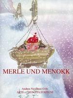 Vente EBooks : Merle und Menokk  - Walter Girolamo Codato - ARTE e CRESCITA EDIZIONI Andrea Nicolussi Golo