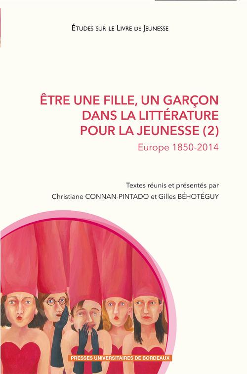 Être une fille, un garçon dans la littérature pour la jeunesse (2)  - Christiane Connan-Pintado  - Gilles Béhotéguy