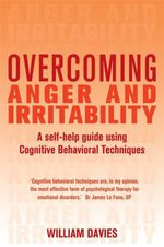 Overcoming Anger and Irritability  - William Davies