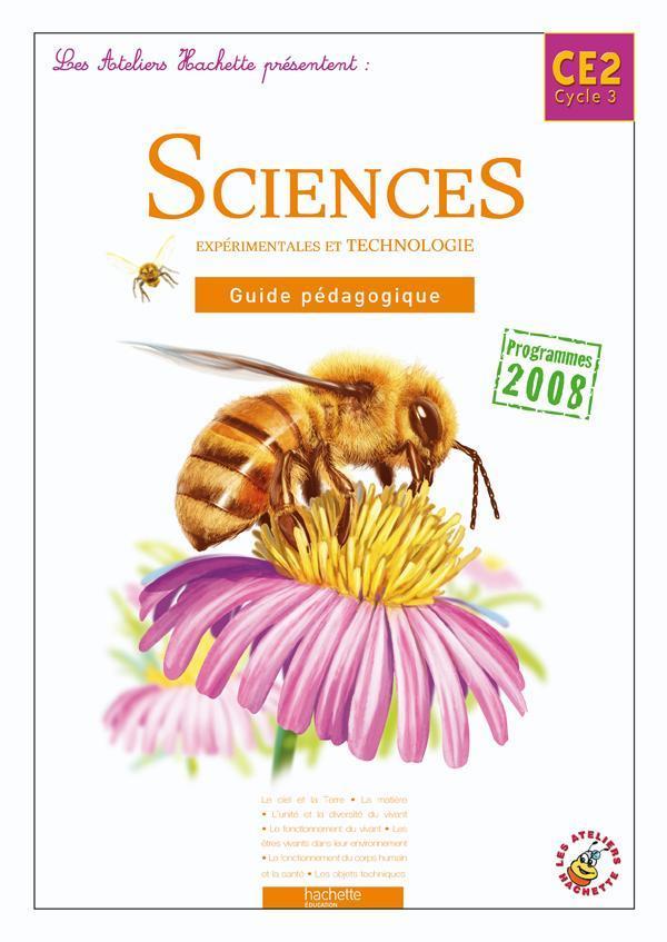 ATELIERS HACHETTE ; sciences expérimentales et technologie ; CE2 ; guide pédagogique (édition 2010)