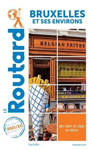 Guide du Routard ; Bruxelles et ses environs (édition 2021/2022)