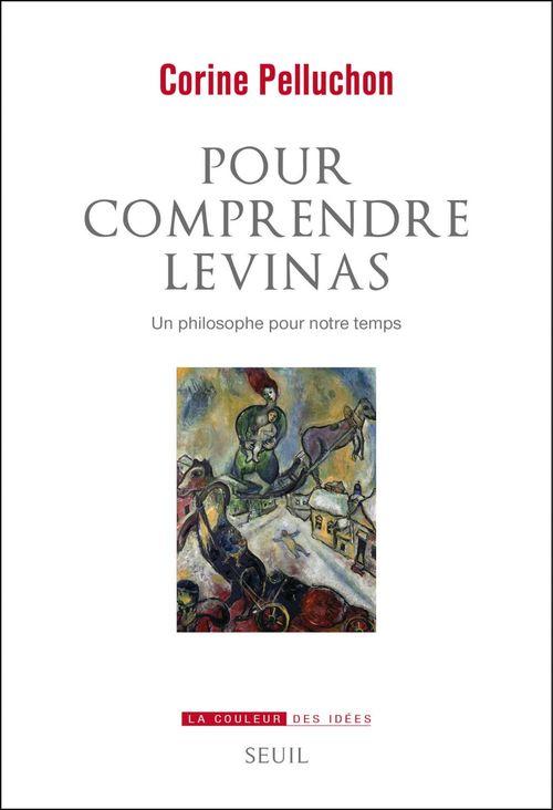 Pour comprendre Levinas ; un philosophe pour notre temps