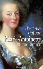 Vente EBooks : Marie-Antoinette, la mal-aimée  - Hortense Dufour