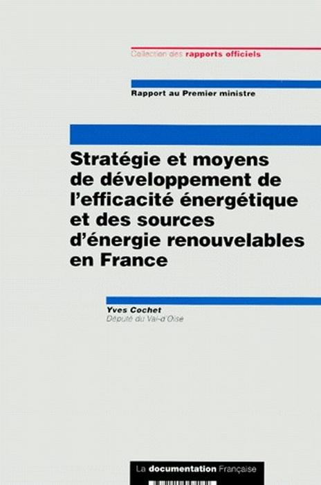 Stratégie et moyens de développement de l'efficacite énergétique et des sources d'énergie renouvables en France
