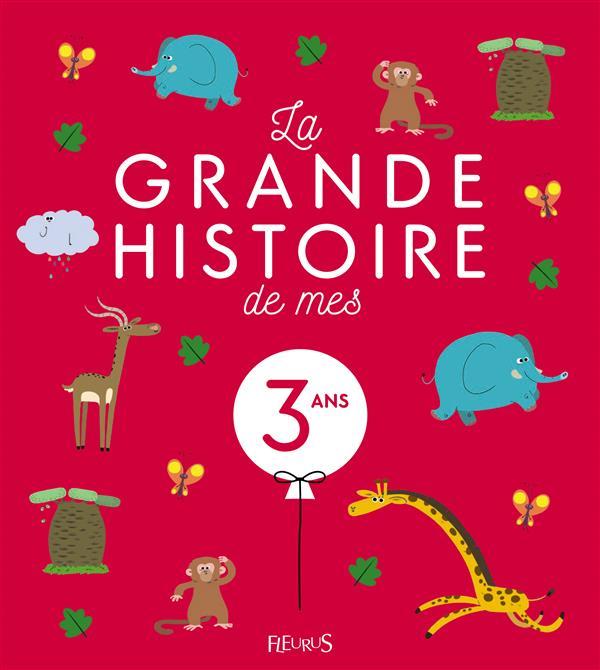 MA PREMIERE GRANDE HISTOIRE DE... ; la grande histoire de mes 3 ans