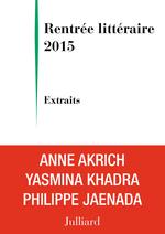 Vente Livre Numérique : Extraits Rentrée littéraire Julliard 2015  - Anne AKRICH - Philippe Jaenada - Yasmina Khadra