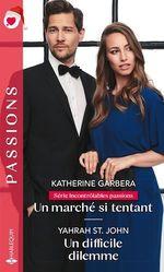 Vente EBooks : Un marché si tentant - Un difficile dilemme  - Katherine Garbera - Yahrah St. John