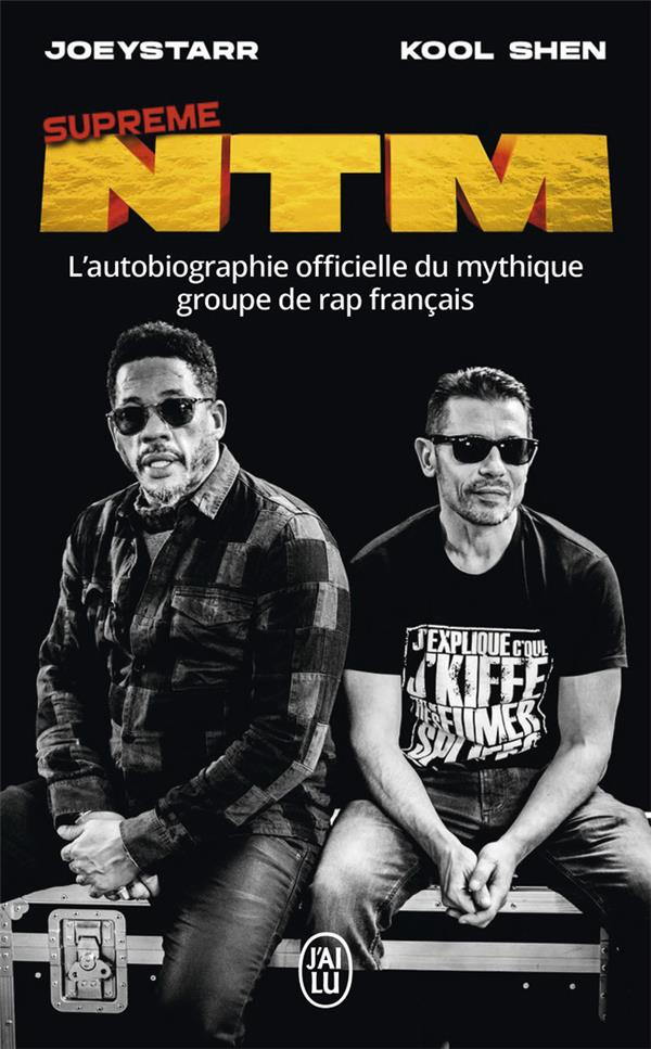 Supreme NTM ; l'autobiographie officielle du mythique groupe de rap français