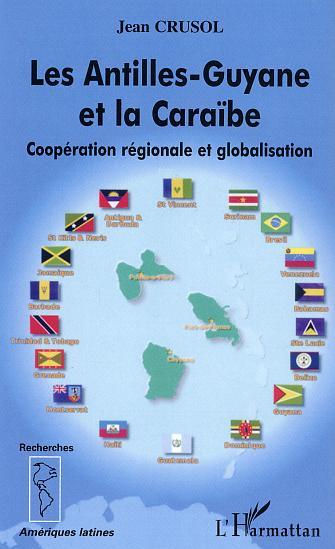 Les antilles-guyane et la caraibe - cooperation regionale et globalisation