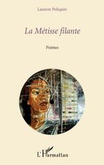 La Métisse filante  - Laurent Poliquin