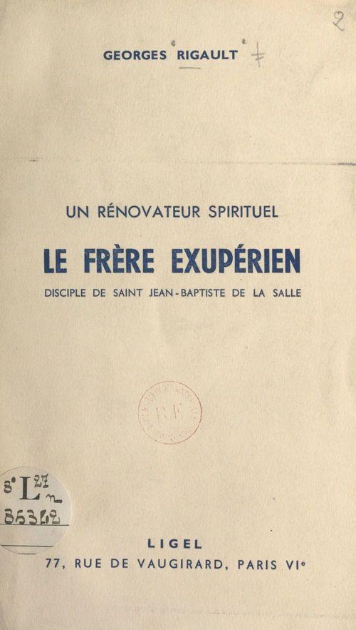Le frère Exupérien, disciple de saint Jean-Baptiste de La Salle : un rénovateur spirituel