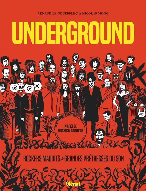 Underground ; grandes prêtresses du son et rockers maudits