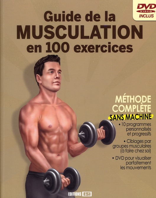 Guide De La Musculation En 100 Exercices