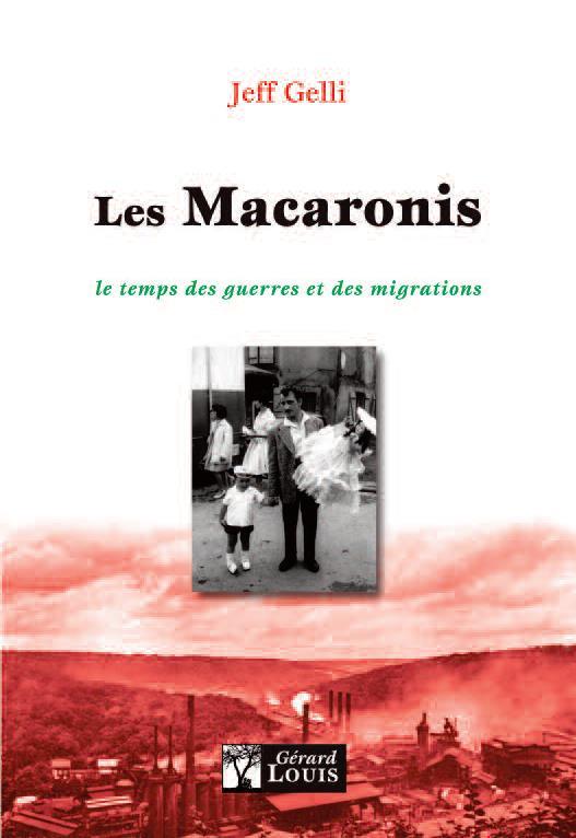 Les Macaronis ; le temps des guerres et des migrations