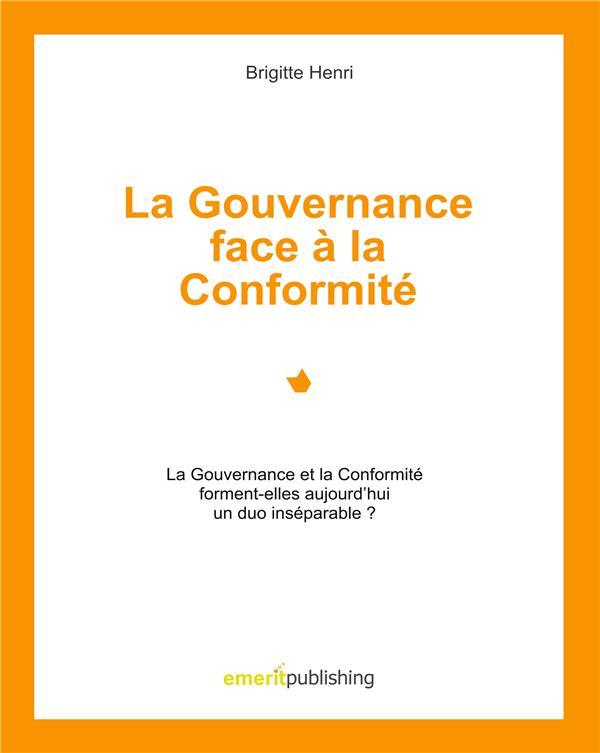La gouverance face à la conformité ; la gouvernance et la conformité forment-elles aujourd'hui un duo inséparable .