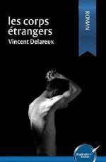 Les corps étrangers  - Vincent Delareux