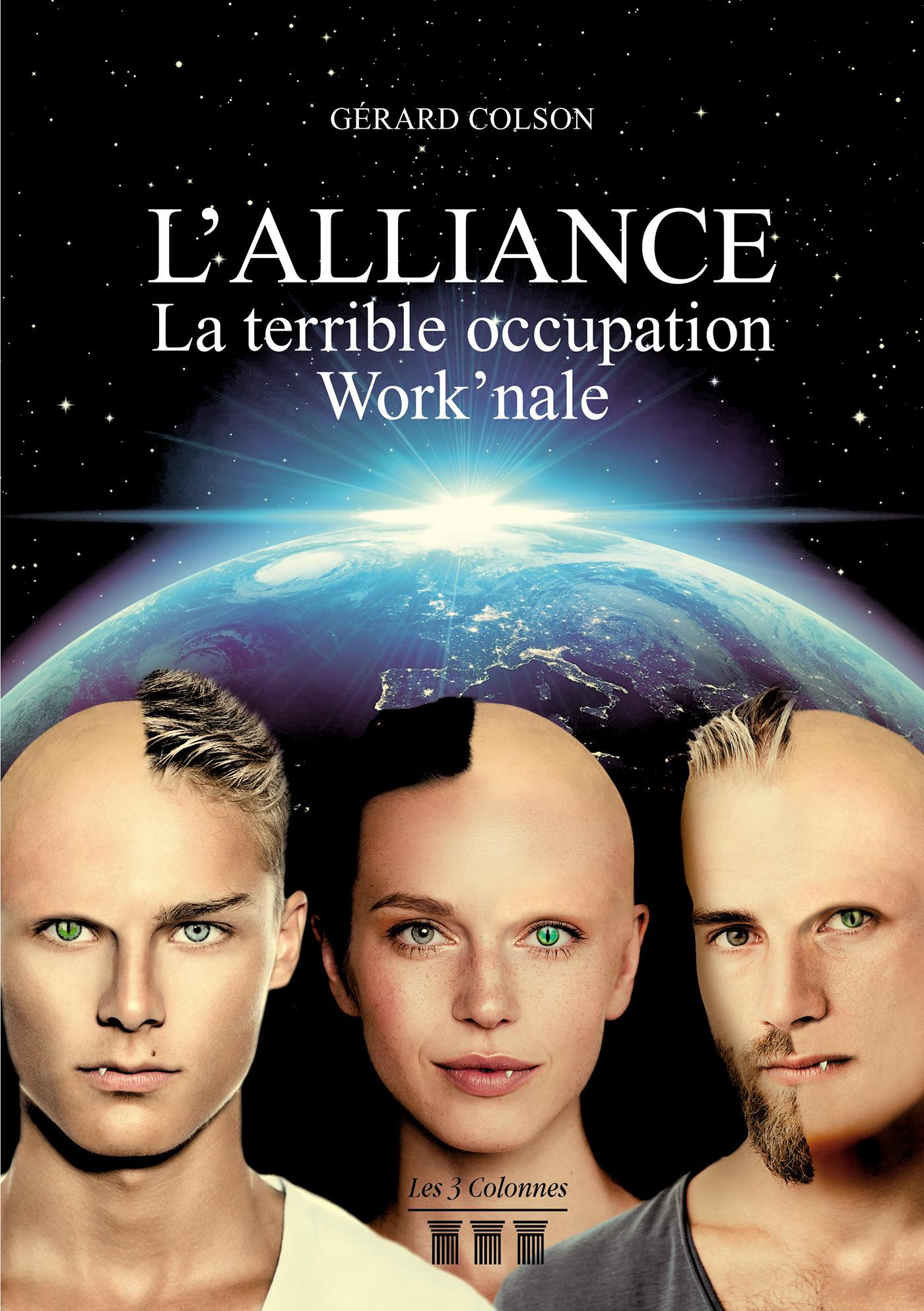 L'Alliance - La terrible occupation Work'nale  - Gerard Colson
