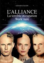 L'Alliance - La terrible occupation Work'nale