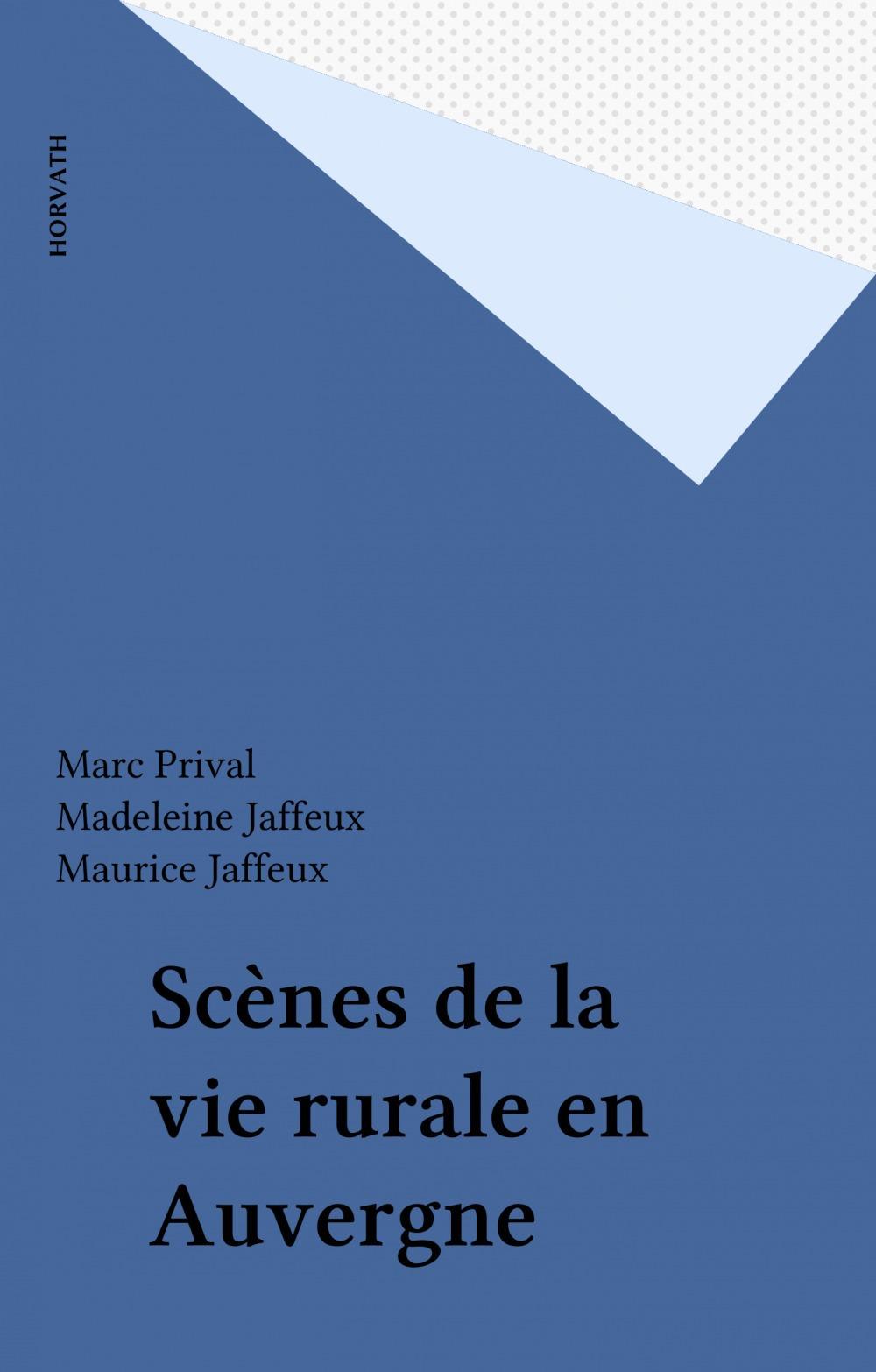 Scènes de la vie rurale en Auvergne  - Maurice Jaffeux  - Marc Prival  - Madeleine Jaffeux