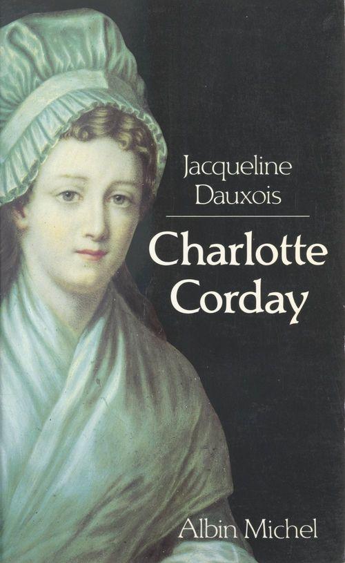 Charlotte Corday  - Jacqueline Dauxois