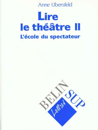 Lire le theatre ii - l'ecole du spectateur