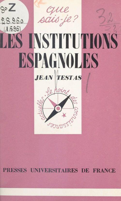 Les institutions espagnoles  - Jean Testas