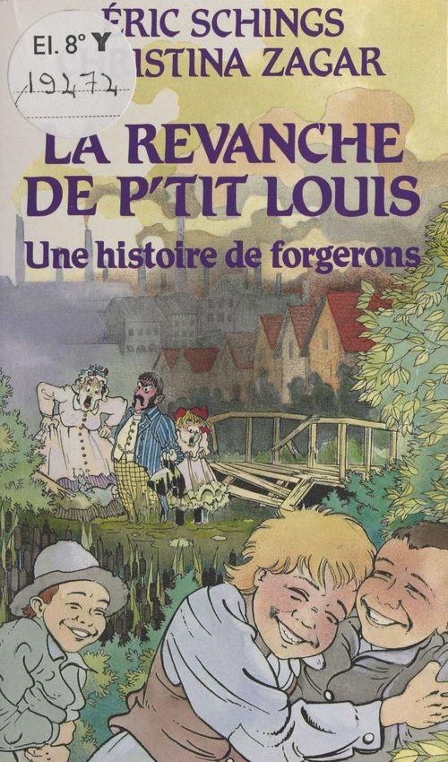 La revanche de P'tit Louis : une histoire de forgerons