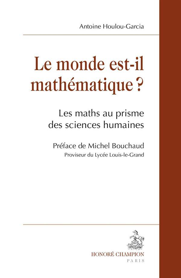 le monde est-il mathématique ? les maths au prisme des sciences humaines